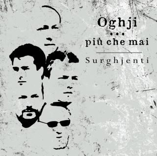 Prochain album de Surghjenti - Oghji... Piu Che Mai
